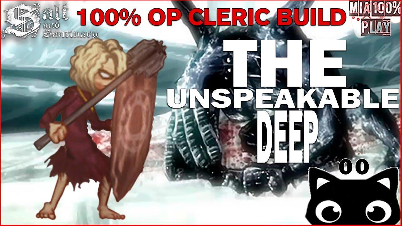 The Unspeakable Deep  - Walkthrough 100% OP CLERIC BUILD Salt and Sanctuary - 00