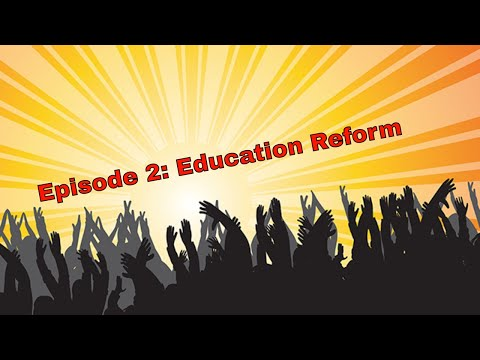 Episode 2 Education Reform (Audio Only)