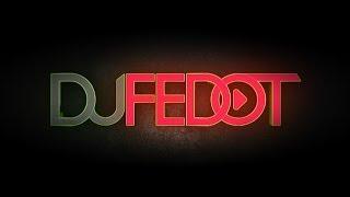 DJ FEDOT PROMO CLIP