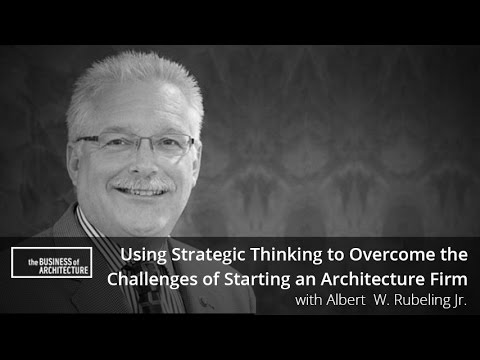 Using Strategic Thinking to Overcome the Challenges of Starting an Architecture Firm