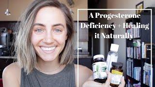 Progesterone Deficiency + Healing it Naturally
