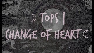 Tops | Change of Heart Lyrics