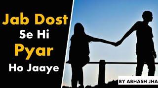 Jab Dost Se Hi Pyar Ho Jaaye | Sad Poetry in Hindi by Abhash Jha | Rhyme Attacks