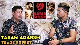 Kabir Singh Box Office   Expectations   Shahid Kapoor   Trade Expert Taran Adarsh Interview