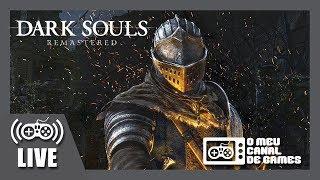 [Live] Dark Souls: Remastered (PC) - Até Zerar AO VIVO #1