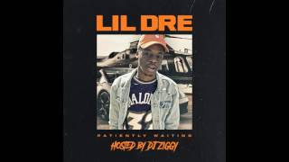 Lil Dre  - Where Were U