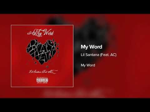 My Word - Lil Santana (Feat. AC)