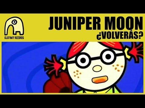JUNIPER MOON - ¿Volverás? [Official]