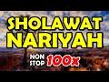 sholawat nariyah nonstop 100x