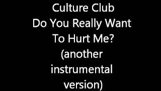 Culture Club - Do You Really Want To Hurt Me ? (another dub version)