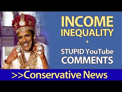 Income Inequality and Absurd Liberal YouTube Comments