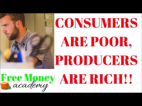CONSUMERS ARE POOR - PRODUCERS ARE RICH!
