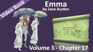 Vol 3 - Chapter 17 - Emma by Jane Austen