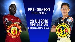Download Video Jadwal Laga Manchester United vs Club America dalam Tur Pramusim di Amerika MP3 3GP MP4