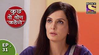 Kuch Toh Log Kahenge - Episode 31 - Nidhi Cooks For Ashutosh