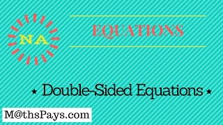 Double sided Equations
