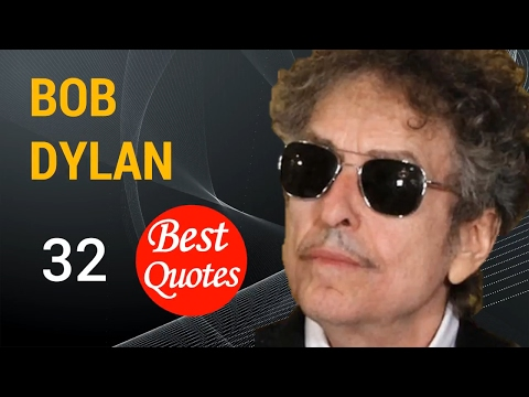 🔴 The 32 Best Quotes by Bob Dylan 📌