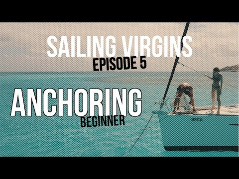 How To Anchor (Sailing Virgins) Ep.05