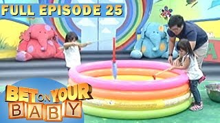Full Episode 25 | Bet On Your Baby - Aug 5, 2017