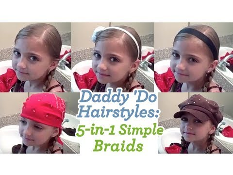 5 In 1 Simple Braids Daddy Do Hairstyles Cute Girls