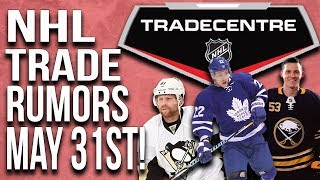 NHL Trade Rumors! Leafs, Sabres, Penguins! (May 31st)