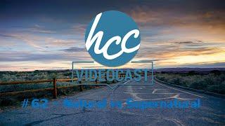 Videocast #62 - Natural vs Supernatural | Part 2