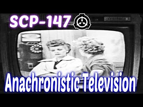 SCP-147 Anachronistic Television | Euclid class | Cognitohazard /appliance / mind affecting scp
