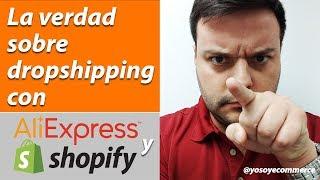 la verdad sobre dropshipping con aliexpress y shopify