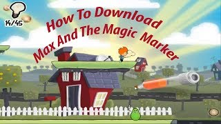 How to download max and the magic marker pc game