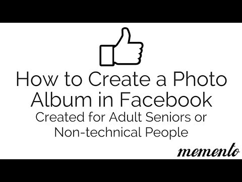 How to Setup a Facebook Photo Album for Adult Seniors & Non Technical People (2017)