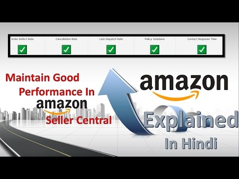 How To Maintain good performance in Amazon Seller Central explained in Hindi