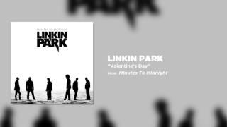 Valentine s Day   Linkin Park  Minutes To Midnight