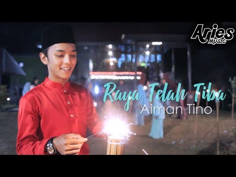 Aiman Tino - Raya Telah Tiba (Official Music Video with Lyric)