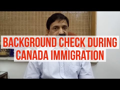 Background Check For Canada Immigration Process - Manoj Palwe Explains