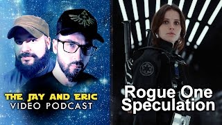 rogue one a star wars story speculation   the jay eric video podcast
