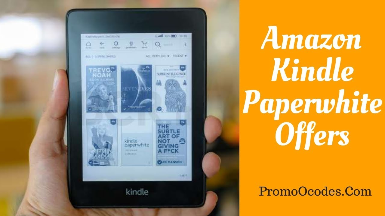 Amazon Kindle Coupons 2019 : Promo Kindle Paperwhite Promo codes
