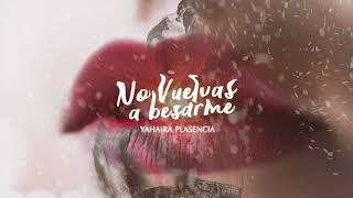 Yahaira Plasencia - No vuelvas a besarme (Audio Oficial)