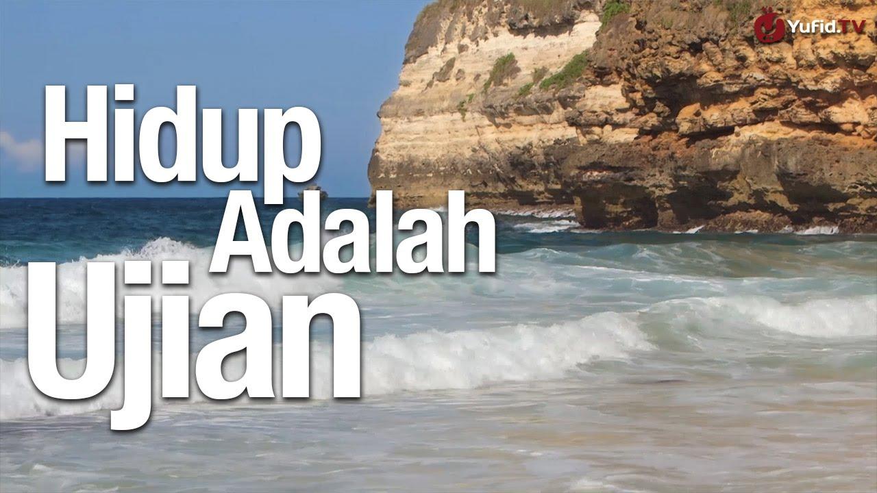 Ceramah Singkat: Hidup adalah Ujian - Ustadz Abu Ihsan Al ...