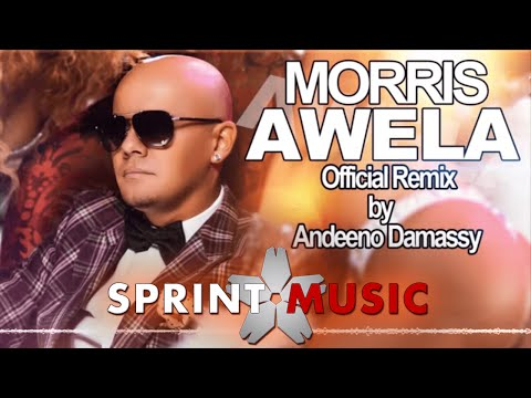 Morris - Awela (Official Remix By Andeeno Damassy)