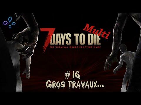 7 Days to die [FR] (Alpha 14) - Multi # 016 - Gros travaux...
