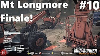 SpinTires MudRunner AMERICAN WILDS: Let's Play! Part 10: Mount Longmore FINALE