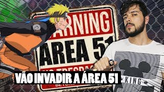 VÃO INVADIR A ÁREA 51 CORRENDO IGUAL NARUTO (ENTENDA O CASO)