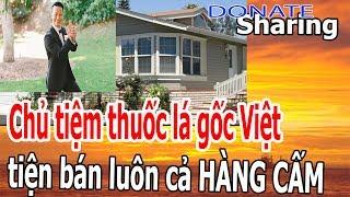 Ch,ủ t,i,ệ,m th,u,ố,c l,á g,ố,c Việt t,i,ệ,n b,á,n l,u,ô,n c,ả H,À,NG C,Ấ,M - Donate Sharing