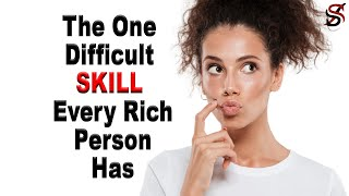 The One Difficult Skill Every Poor Person Lacks