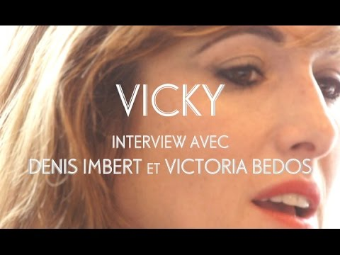 Vicky - Interview avec Victoria Bedos et Denis Imbert