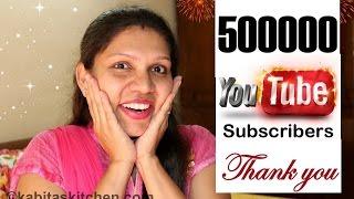 YouTube 500K Subscribers | Thank You Very Much | kabitaskitchen