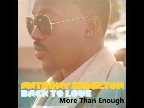 Anthony Hamilton - Back To Love (Album) - More Than Enough