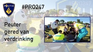Politie #PRO247 : Peuter gered van verdrinking