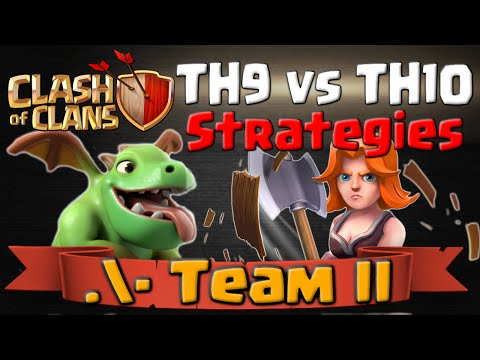 Clash of Clans | TH9 vs TH10 Attack Strategies & Joining .\- Team II