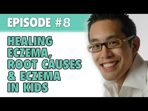 the-eczema-podcast-s1e8:-healing-eczema,-root-causes-&-eczema-in-children-with-dr.-jason-lee